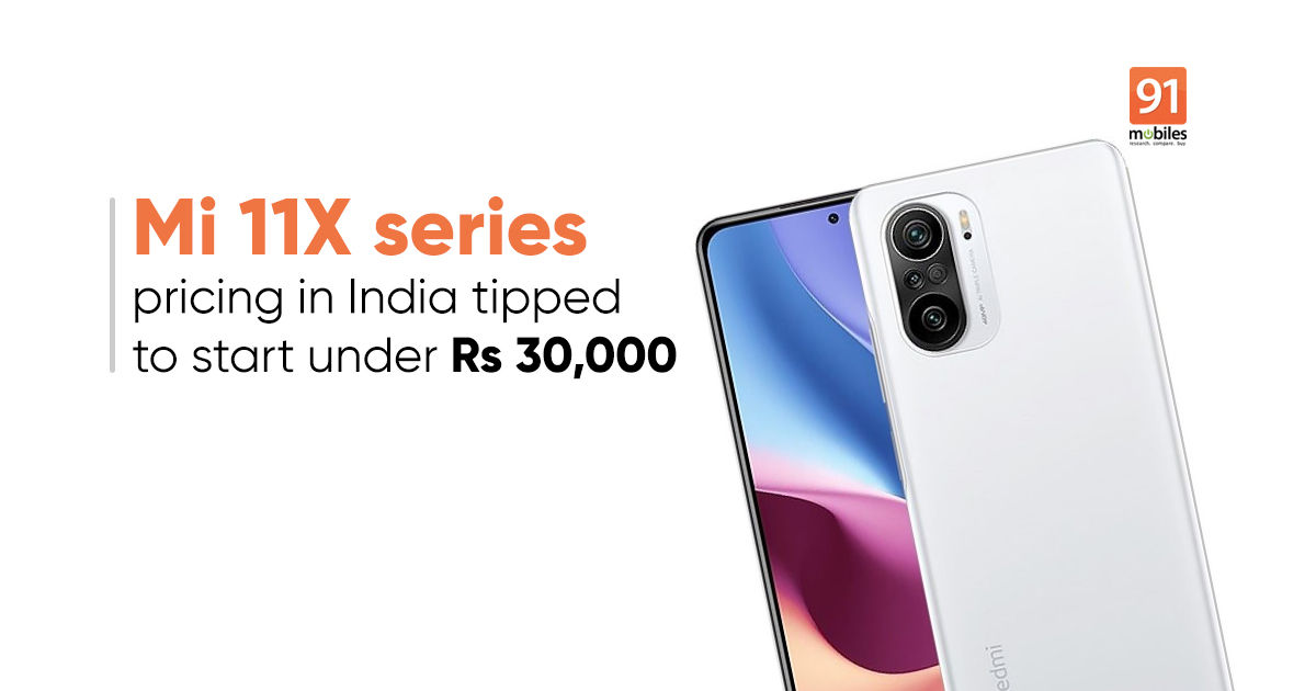 Mi 11X and Mi 11X Pro prices in India leaked ahead of this week's launch  event | 91mobiles.com