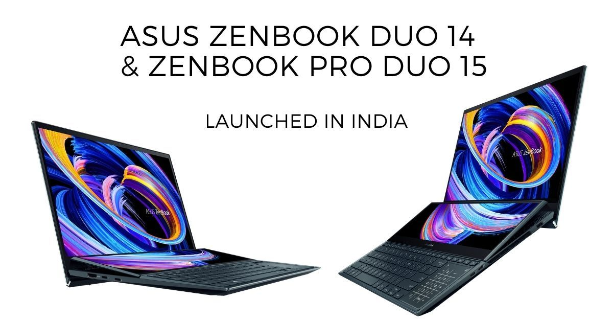 Taiwanese tech giant Asus on Wednesday launched two new laptops Zenbook Duo 14 and Zenbook Pro Duo 15 OLED in India, expanding its Zenbook series.