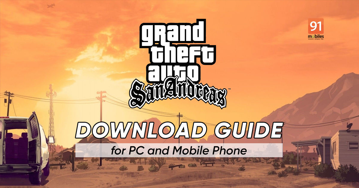 GTA San Andreas for PC: How to download GTA San Andreas on PC, laptop and mobile