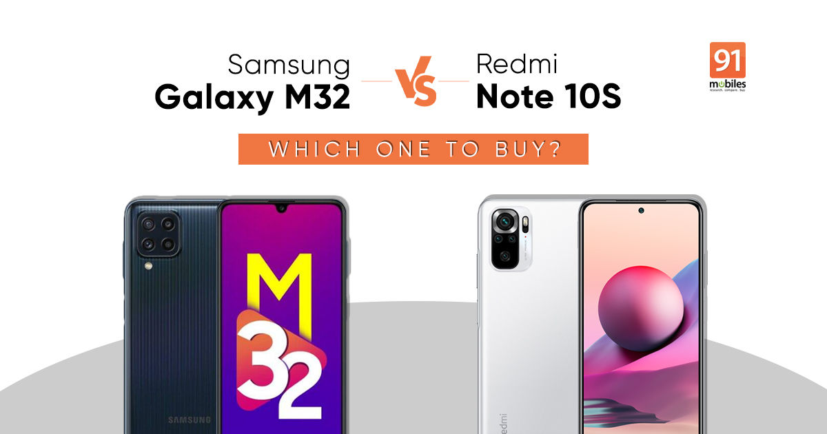 Samsung Galaxy M32 or Redmi Note 10S: which one should you buy?