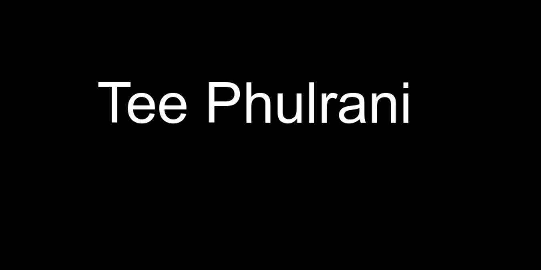 Tee Phulrani