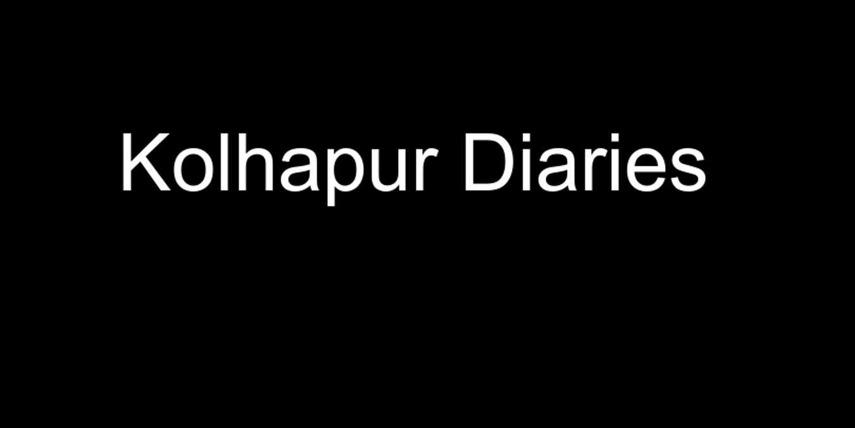 Kolhapur Diaries