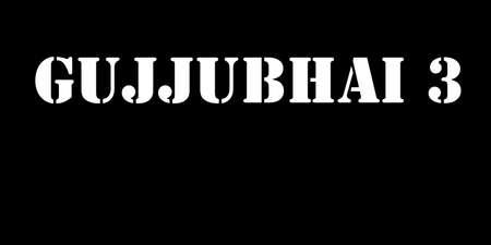Gujjubhai 3