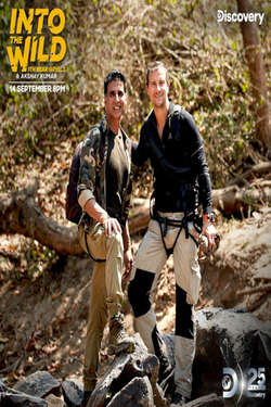 Into The Wild With Bear Grylls And Akshay Kumar