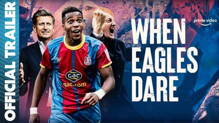 When Eagles Dare: Crystal Palace F.C.