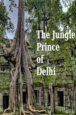 The Jungle Prince of Delhi: Season 1