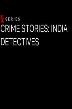 Crime Stories: India Detectives: Season 1