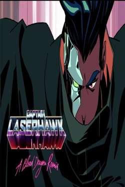 Captain Laserhawk: A Blood Dragon Remix: Season 1