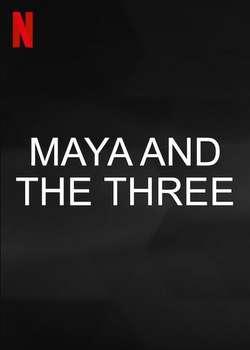 Maya and the Three: Season 1