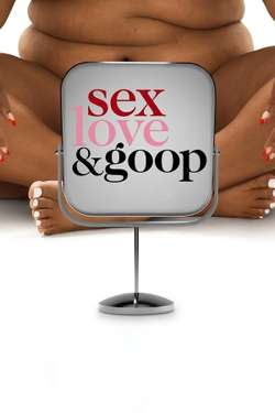 Sex, Love and Goop: Season 1