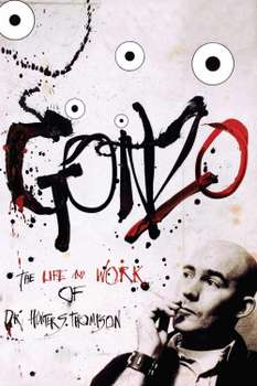 Gonzo: The Life and Work of Dr. Hunter S. Thompson