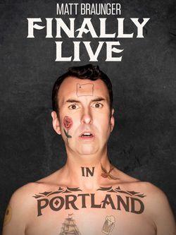 Matt Braunger: Finally Live in Portland