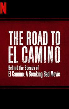 The Road to El Camino: Behind the Scenes of El Camino: A Breaking Bad Movie