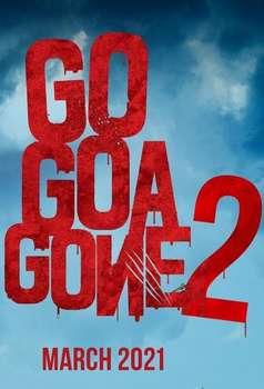 Go Goa Gone 2