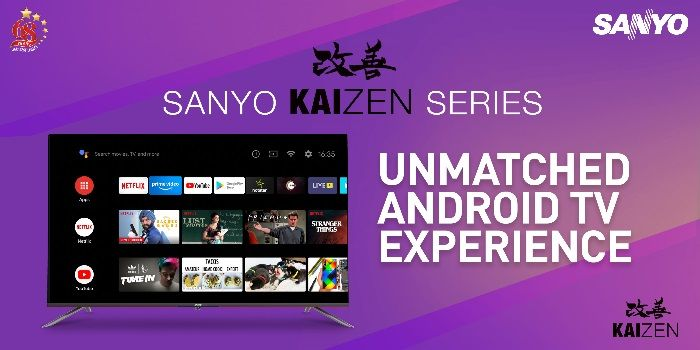 Sanyo Kaizen Android TV range launched