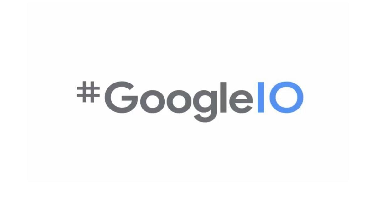 Google I/O 2020 dates announced, Pixel 4a expected