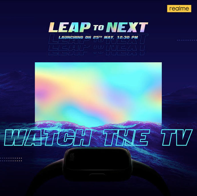 Realme is launching the TV and Watch in India on May 25th