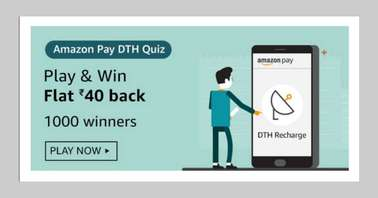 Amazon Pay DTH Quiz