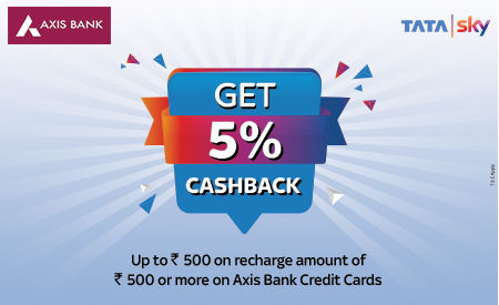 Tata Sky Credit Card users can avail 5% cashback on minimum recharge value of Rs 500 using Axis Bank credit card